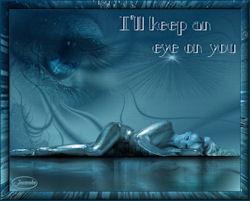 I'll keep an eye on you